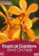 Nature DVD - Tropical Gardens and Orchids